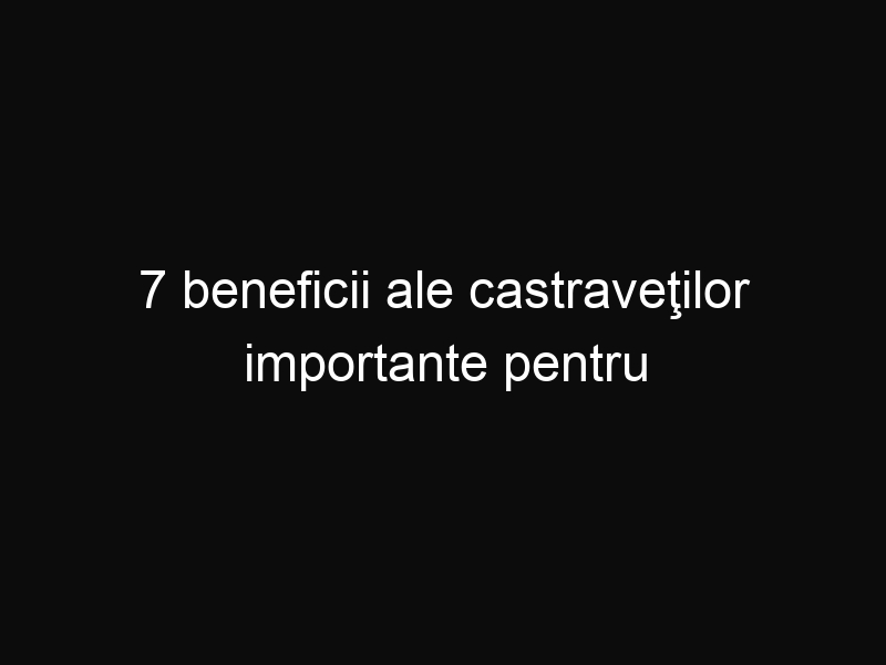 7 beneficii ale castraveţilor importante pentru sănătatea ta