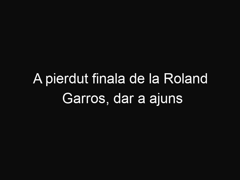A pierdut finala de la Roland Garros, dar a ajuns pe podiumul ierarhiei mondiale