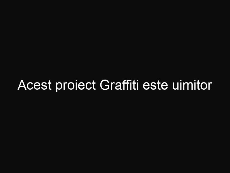 Acest proiect Graffiti este uimitor