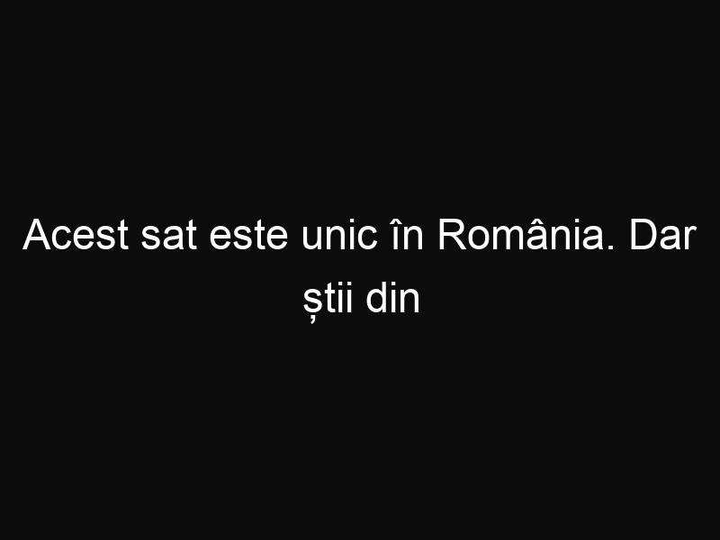 Acest sat este unic în România. Dar știi din ce motiv?