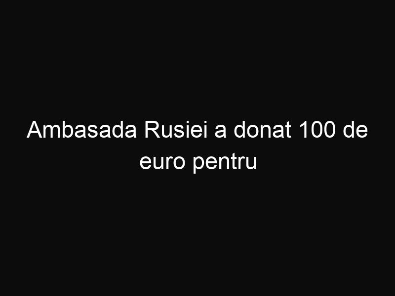 """Ambasada Rusiei a donat 100 de euro pentru """"Cuminţenia Pământului"""" şi a provocat un protest """"Donează un cent pentru Rusia"""""""
