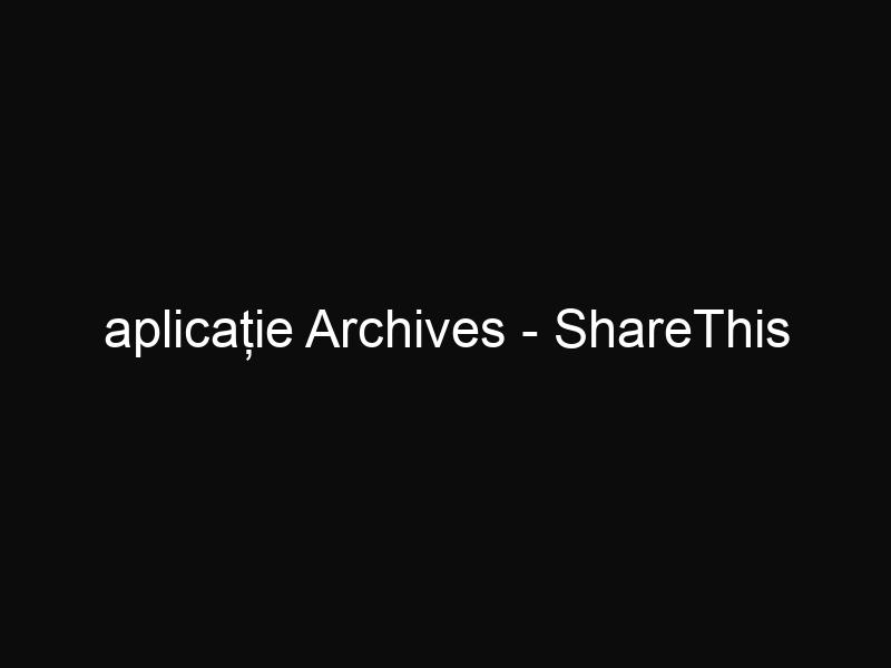 aplicație Archives - ShareThis
