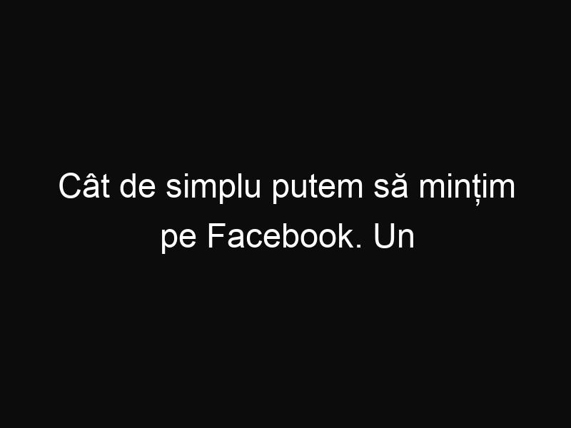 Cât de simplu putem să mințim pe Facebook. Un filmuleț care îți arată o altă față a prietenilor tăi - ShareThis