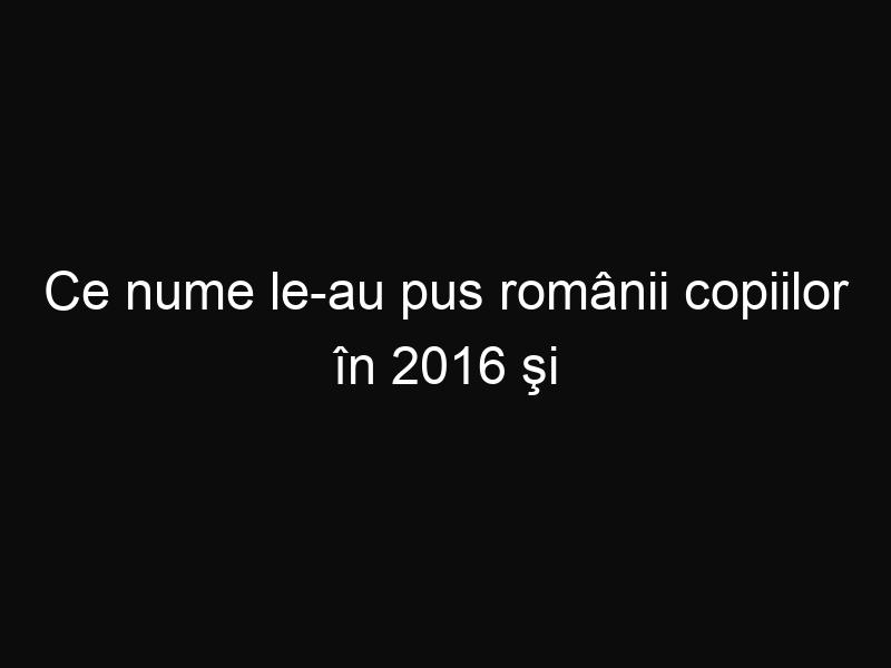 Ce nume le-au pus românii copiilor în 2016 şi cum stăm în statisticile demografice
