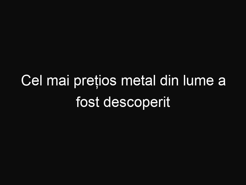 Cel mai prețios metal din lume a fost descoperit în deșert!