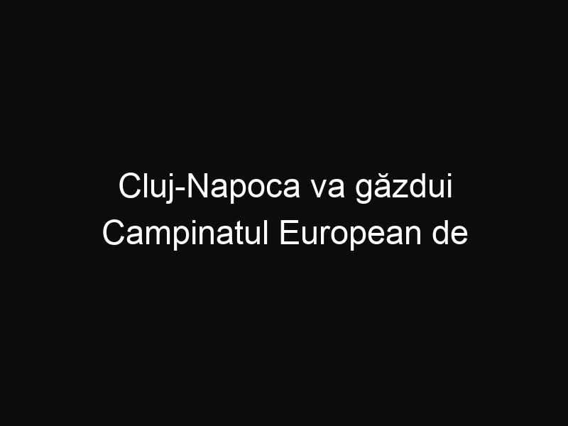 Cluj-Napoca va găzdui Campinatul European de Gimnastică din 2017!