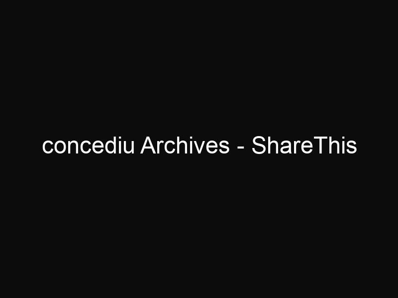 concediu Archives - ShareThis