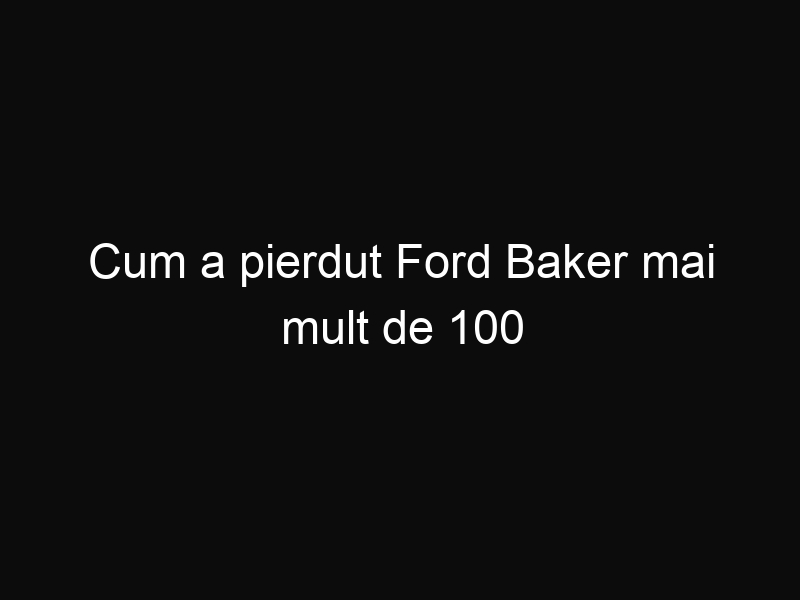 Cum a pierdut Ford Baker mai mult de 100 kilograme, recuperandu-și astfel viaţa