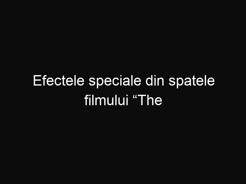 """Efectele speciale din spatele filmului """"The Wolf of Wall Street"""""""