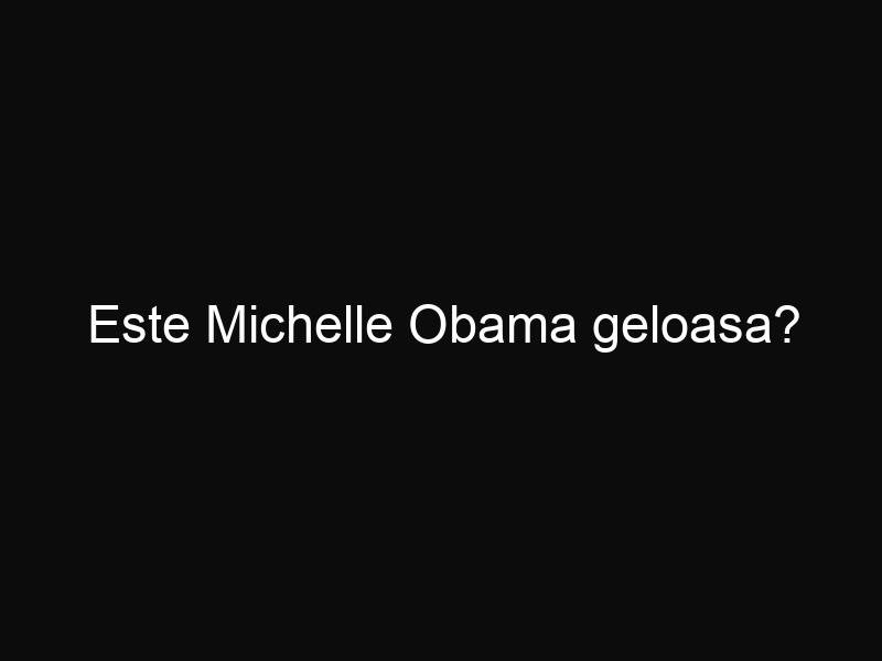 Este Michelle Obama geloasa?