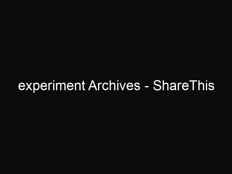 experiment Archives - ShareThis