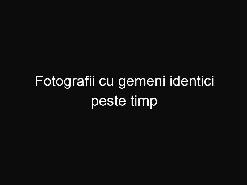 Fotografii cu gemeni identici peste timp