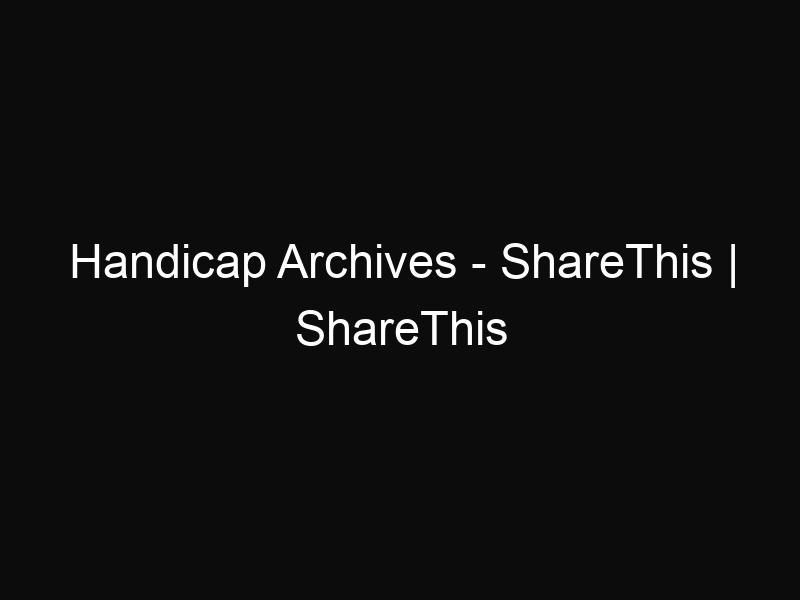Handicap Archives - ShareThis | ShareThis