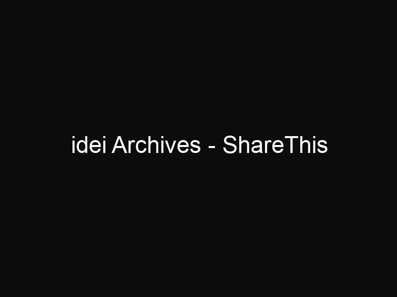 idei Archives - ShareThis