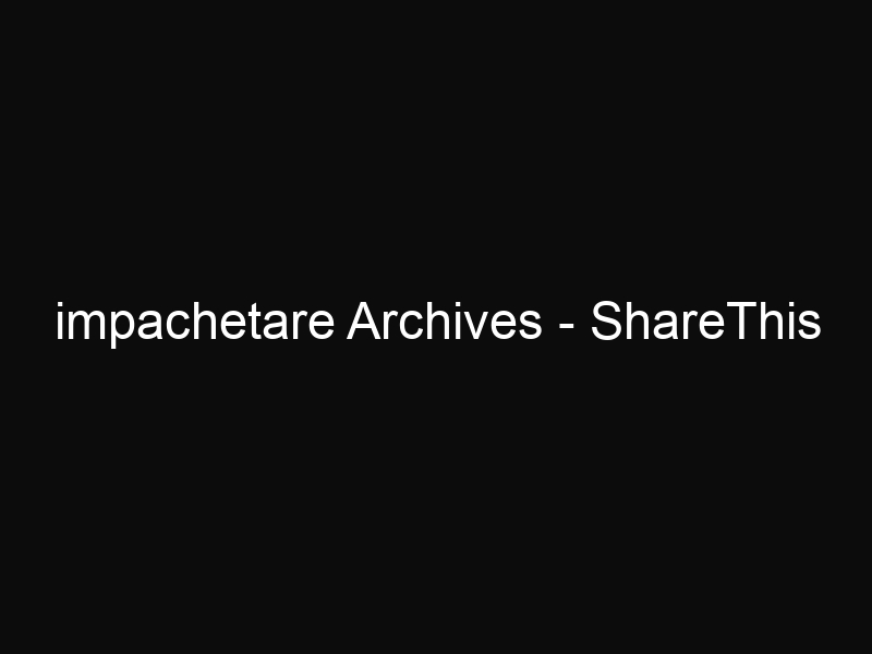 impachetare Archives - ShareThis