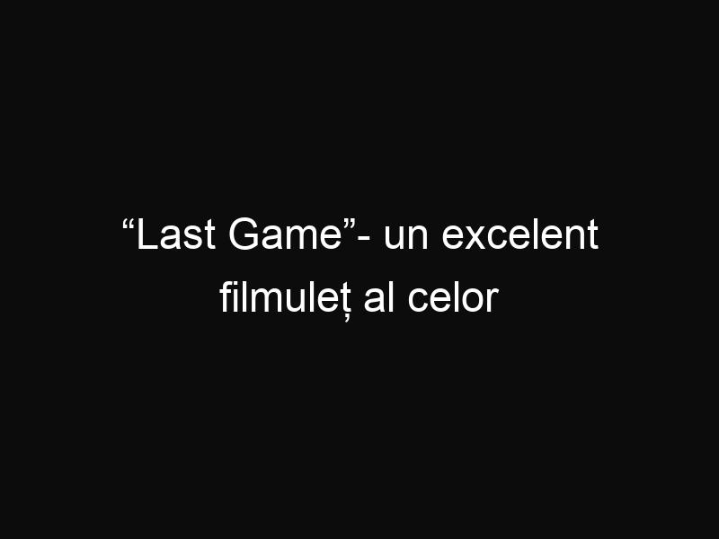 """Last Game""- un excelent filmuleț al celor de la NIKE"