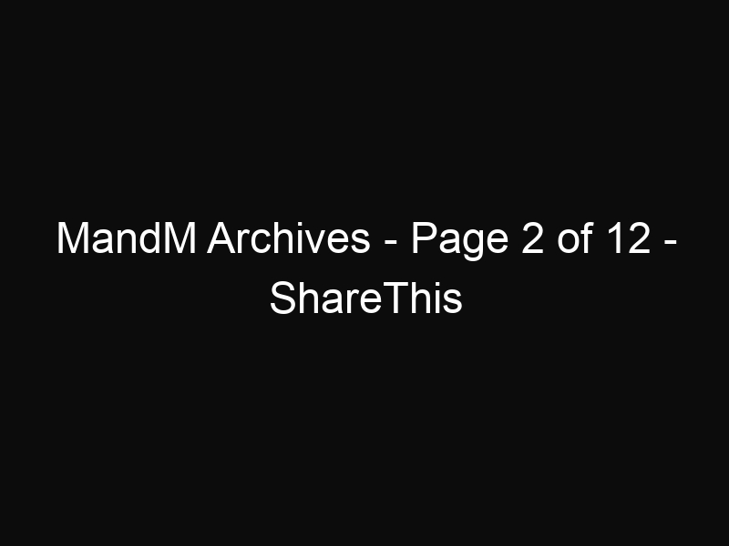 MandM Archives - Page 2 of 12 - ShareThis