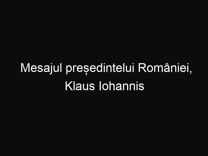 Mesajul președintelui României, Klaus Iohannis cu ocazia Crăciunului