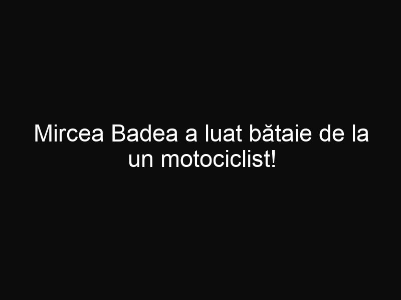 Mircea Badea a luat bătaie de la un motociclist!