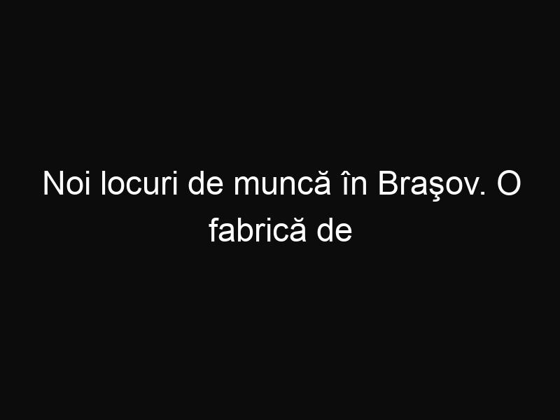 Noi locuri de muncă în Braşov. O fabrică de baterii va fi deschisă în curând