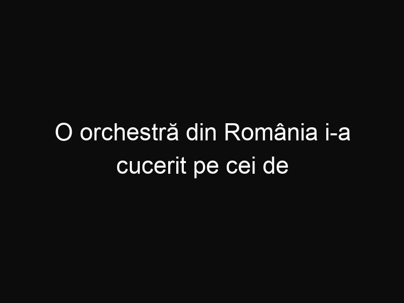 """O orchestră din România i-a cucerit pe cei de la Coldplay după ce au intrepretat magistral piesa """"A sky full of stars"""""""