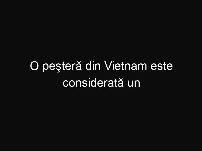 O peşteră din Vietnam este considerată un portal către altă lume. Priveşte cât de frumoasă este