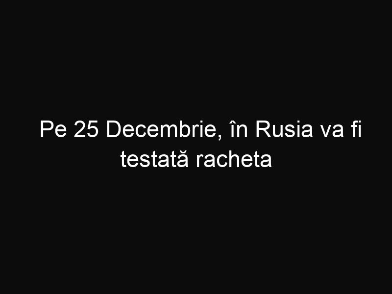 Pe 25 Decembrie, în Rusia va fi testată racheta Angara