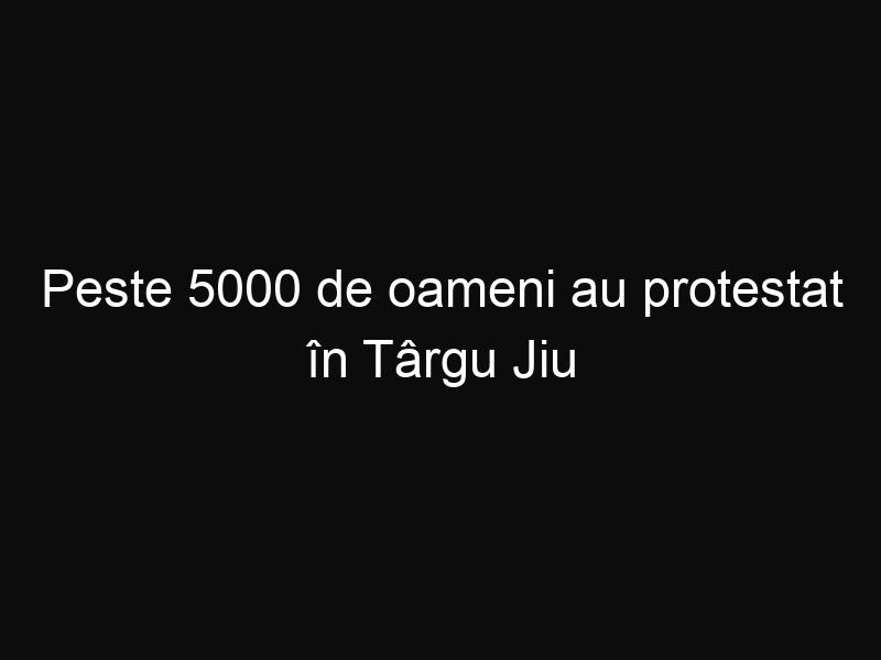 Peste 5000 de oameni au protestat în Târgu Jiu nemulţumiţi că urmează să le fie tăiate salariile. Aceştia au cerut demisia lui Ponta!