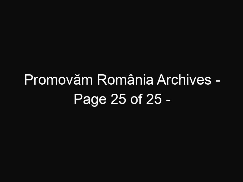 Promovăm România Archives - Page 25 of 25 - ShareThis