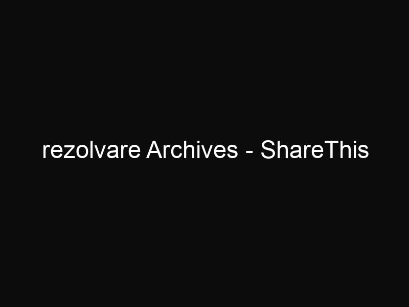 rezolvare Archives - ShareThis
