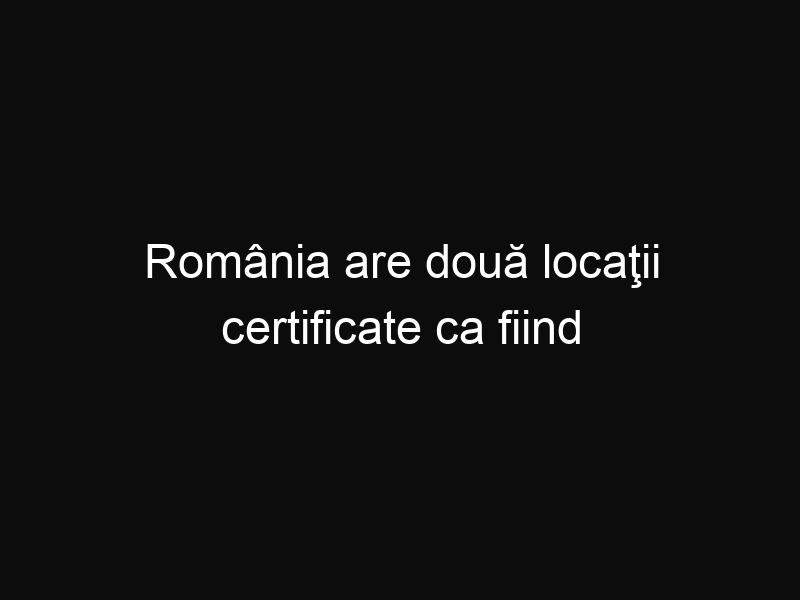 România are două locaţii certificate ca fiind zone ecoturistice