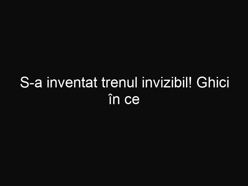 S-a inventat trenul invizibil! Ghici în ce țară o să funcţioneze