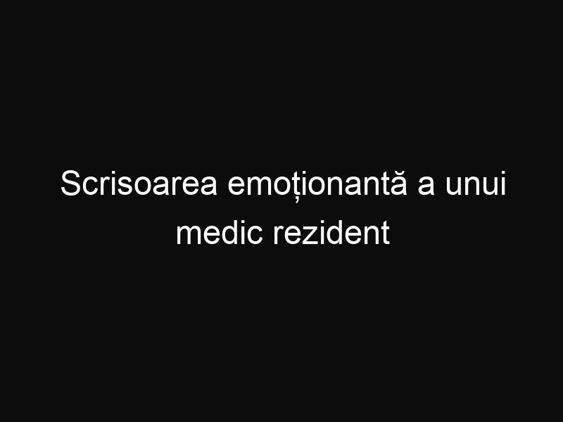 Scrisoarea emoționantă a unui medic rezident către Klaus Iohannis