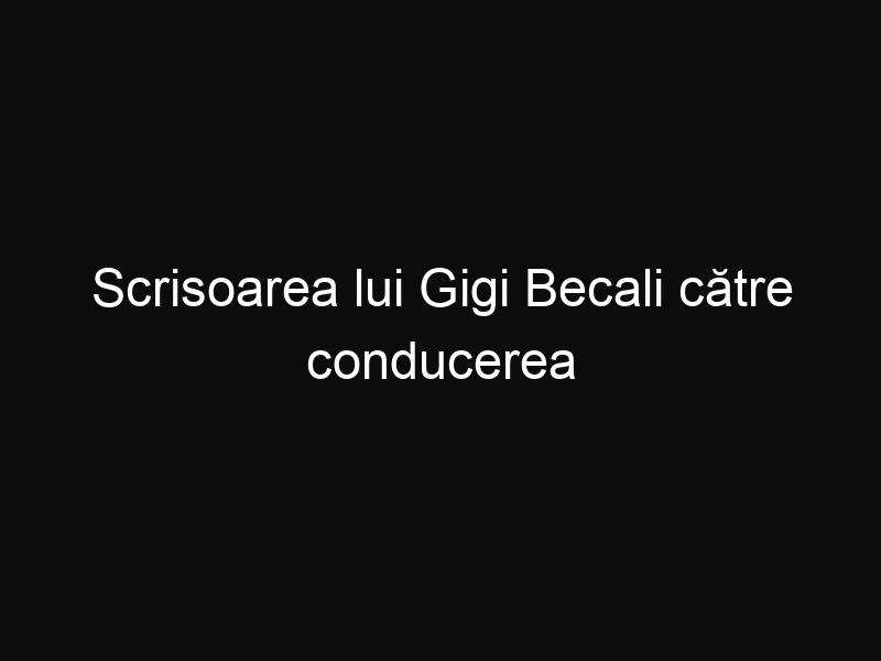 Scrisoarea lui Gigi Becali către conducerea penitenciarului plină de greșeli de ortografie