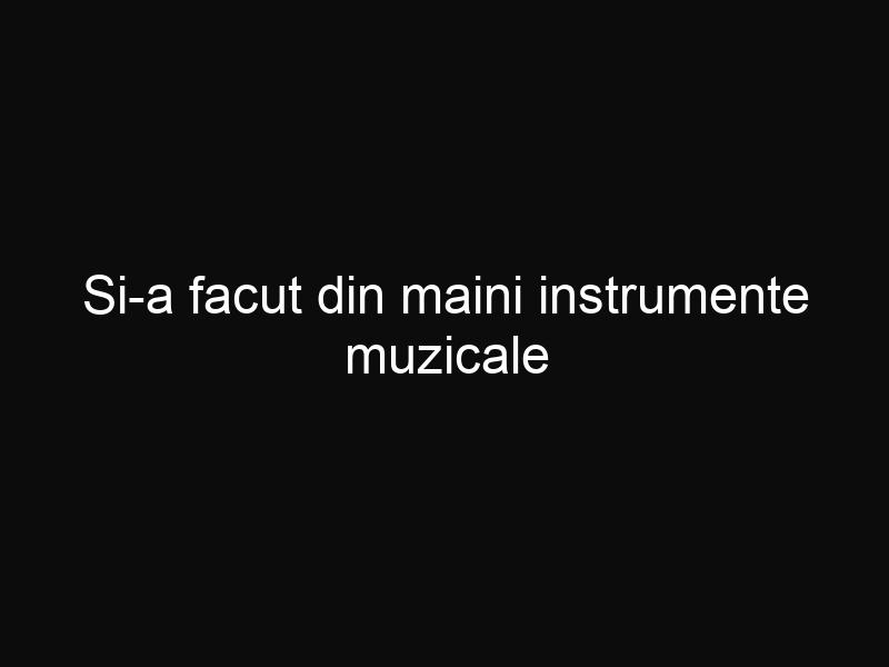 Si-a facut din maini instrumente muzicale