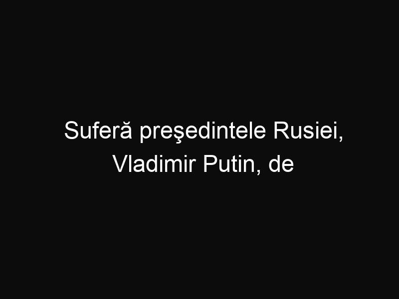 Suferă preşedintele Rusiei, Vladimir Putin, de cancer?