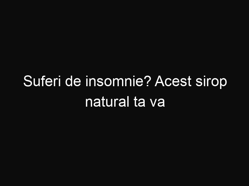 Suferi de insomnie? Acest sirop natural ta va ajuta să adormi în mai puţin de un minut