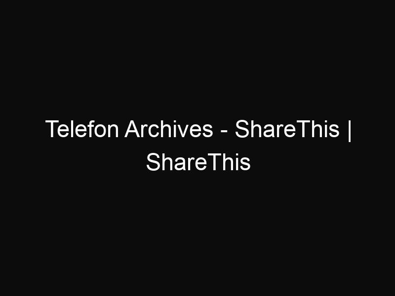 Telefon Archives - ShareThis | ShareThis