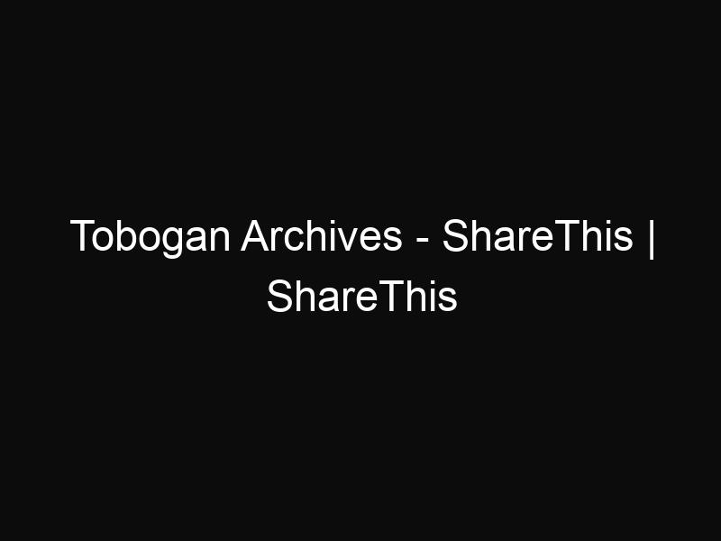 Tobogan Archives - ShareThis | ShareThis