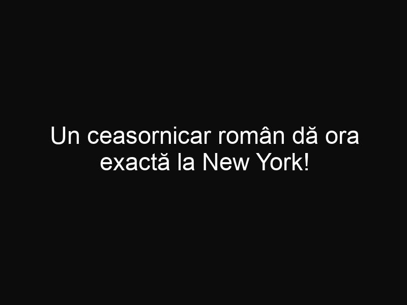 Un ceasornicar român dă ora exactă la New York!