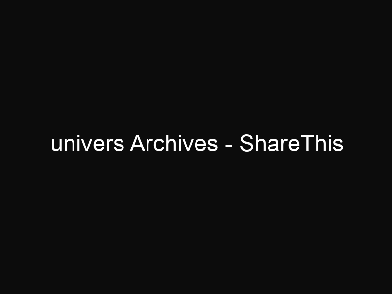 univers Archives - ShareThis