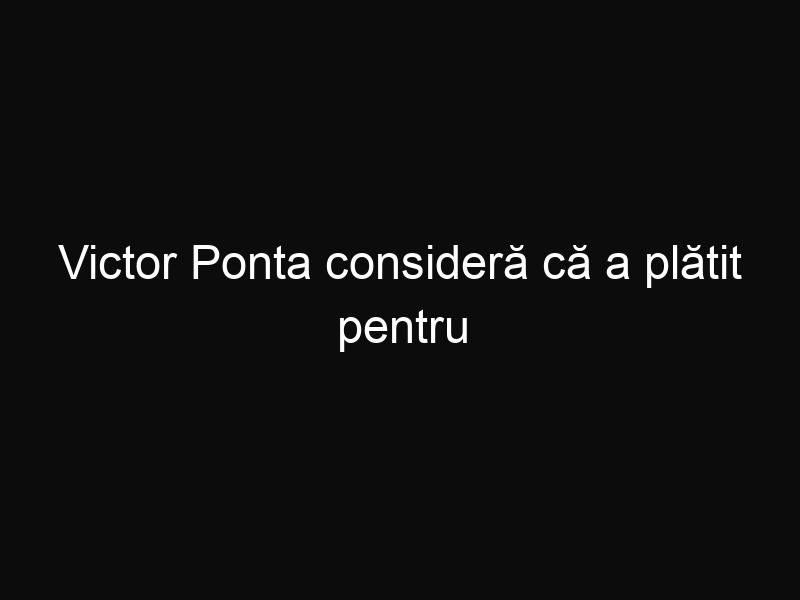 Victor Ponta consideră că a plătit pentru proasta organizare din diaspora. Tu ce părere ai?