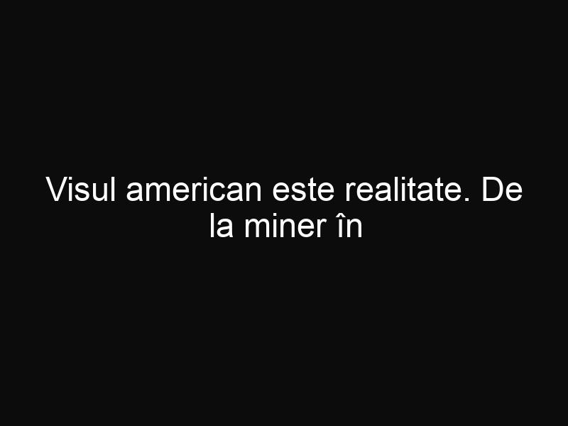 Visul american este realitate. De la miner în România la guru media în America!