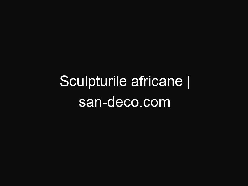 Sculpturile africane | san-deco.com
